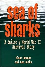 Sea of Sharks: A Sailor's World War II Survival Story