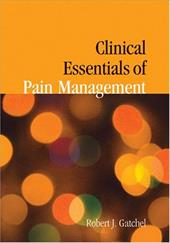 Clinical Essentials of Pain Management - Gatchel, Robert J.