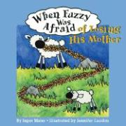 When Fuzzy Was Afraid of Losing His Mother: