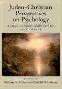 Judeo-Christian Perspectives on Psychology: Human Nature, Motivation, and Change