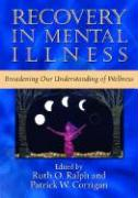 Recovery in Mental Illness: Broadening Our Understanding of Wellness