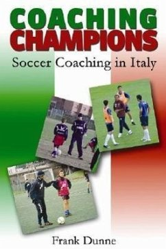 Coaching Champions: Soccer Coaching in Italy - Dunne, Frank