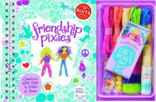 Friendship Pixies: Charmed Little Dolls to Make & Share [With Gift Boxes/Sparkly Yarn/Raffia/Wire and Beads and Glitter Glue and Twinkly Charms and De