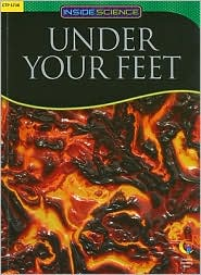 Under Your Feet, Inside Science Readers - Maria Gill