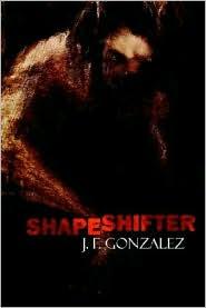 Shapeshifter - J. F. Gonzalez