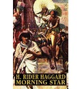 Morning Star - Sir H Rider Haggard