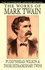 Pudd'Nhead Wilson And Those Extraordinary Twins - Mark Twain