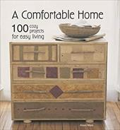 A Comfortable Home: 100 Cozy Projects for Easy Living - Moss, Alison