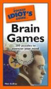 The Pocket Idiot's Guide to Brain Games