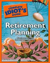 The Complete Idiot's Guide to Retirement Planning - Wuorio, Jeffrey J.