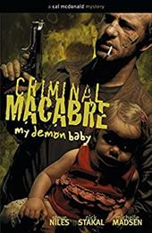 Criminal Macabre: My Demon Baby: A Cal McDonald Mystery - Niles, Steve / Stakal, Nick / Madsen, Michelle