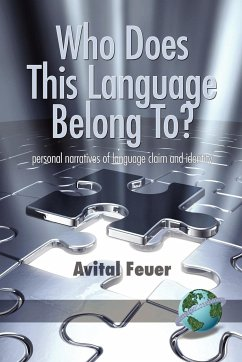 Who Does This Language Belong To? Personal Narratives of Language Claim and Identity (PB) - Feuer, Avital