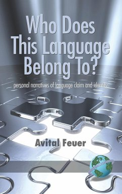 Who Does This Language Belong To? Personal Narratives of Language Claim and Identity (Hc) - Feuer, Avital