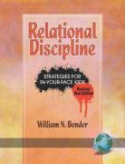 Relational Discipline: Strategies for In-Your-Face Kids (Revised 2nd Edition) (PB)