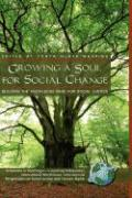 Growing a Soul for Social Change: Building the Knowledge Base for Social Justice (Hc)