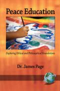 Peace Education: Exploring Ethical and Philosophical Foundations (PB)