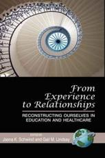From Experience to Relationships - Jasna K. Schwind (editor), Gail M. Lindsay (editor)