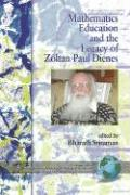 Mathematics Education and the Legacy of Zoltan Paul Dienes (PB)