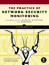 The Practice of Network Security Monitoring - Richard Bejtlich
