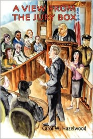 A View From The Jury Box - Carol Hazelwood