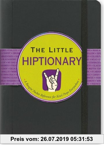 Gebr. - The Little Hiptionary: The Slanguage Dictionary that Tells It to You Straight Up (Little Black Book Series)