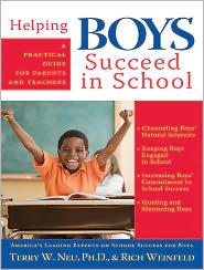 Helping Boys Succeed in School - Rich Weinfeld, Terry Neu