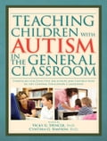 Teaching Children With Autism In The General Classroom - Vicky G. Spencer Ph.D.; Cynthia G. Simpson Ph.D.