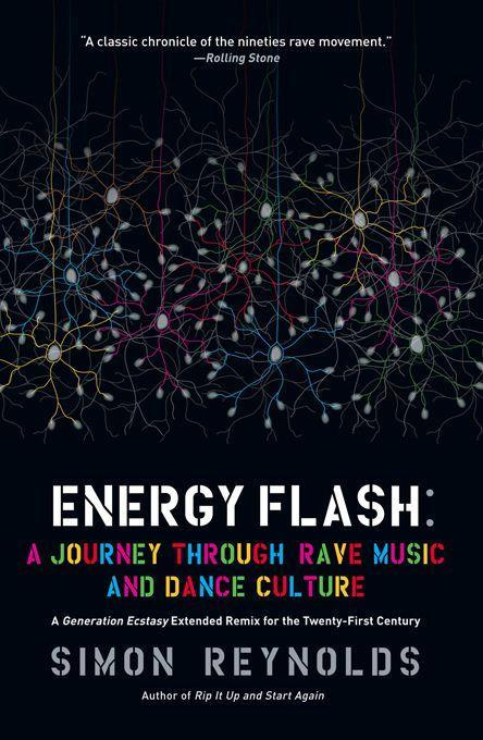 Energy Flash: A Journey Through Rave Music and Dance Culture als Taschenbuch von Simon Reynolds - SOFT SKULL PR
