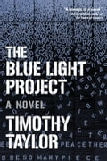 The Blue Light Project - Timothy Taylor