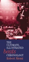 The Ultimate, Illustrated Beats Chronology - Robert Niemi