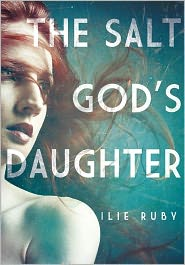 The Salt God's Daughter - Ilie Ruby