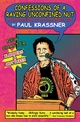 Confessions of a Raving, Unconfined Nut - Paul Krassner