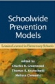 Schoolwide Prevention Models - Charles R. Greenwood; Thomas R. Kratochwill; Melissa Clements