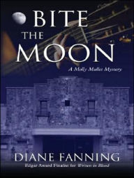 Bite the Moon (Molly Mullet Series) - Diane Fanning
