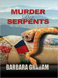 Murder by Serpents: The Mystery Quilt - Barbara Graham