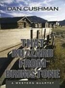 That Buzzard from Brimstone: A Western Quartet