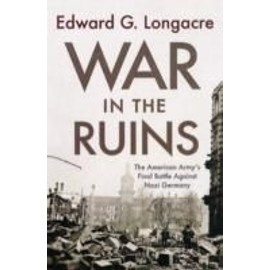 War in the Ruins - Edward G. Longacre