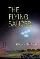 The Flying Saucer (1950) (America Reads: Rediscovered Fiction and Nonfiction from Key Periods in American History)