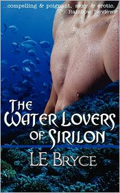 The Water Lovers Of Sirilon - L.E. Bryce