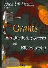 Grants: Introduction, Sources and Bibliography - Jean M. Fromm