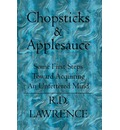 Chopsticks & Applesauce - Randy D Lawrence