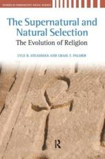 The Supernatural and Natural Selection - Lyle B. Steadman, Craig T. Palmer