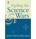 Ending the Science Wars - John D. Baldwin