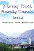 Fine, But Hardly Dandy, Book 2