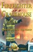 Firefighter In A Crackhouse
