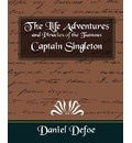 The Life Adventures and Piracies of the Famous Captain Singleton - Defoe Daniel Defoe