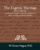 Eugenic Marriage, Volume IV.(A Personal Guide to the New Science of Better Living and Better Babies) - M.D. W. Grant Hague