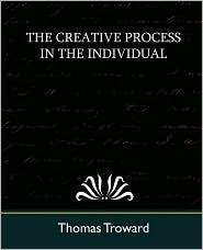 The Creative Process In The Individual (New Edition) - Thomas Troward