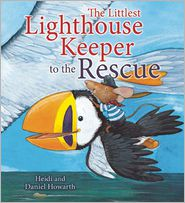 The Littlest Lighthouse Keeper to the Rescue - Heidi Howarth
