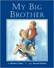 My Big Brother - Miriam Cohen, Ronald Himler (Illustrator)